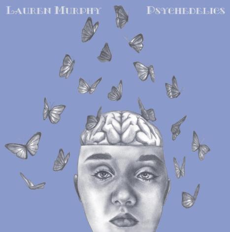 Psychedelics Album by Lauren Murphy