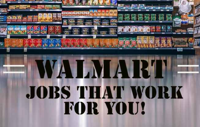 Jobs the Work for You: Walmart