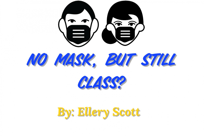 No Mask, but Still Class?